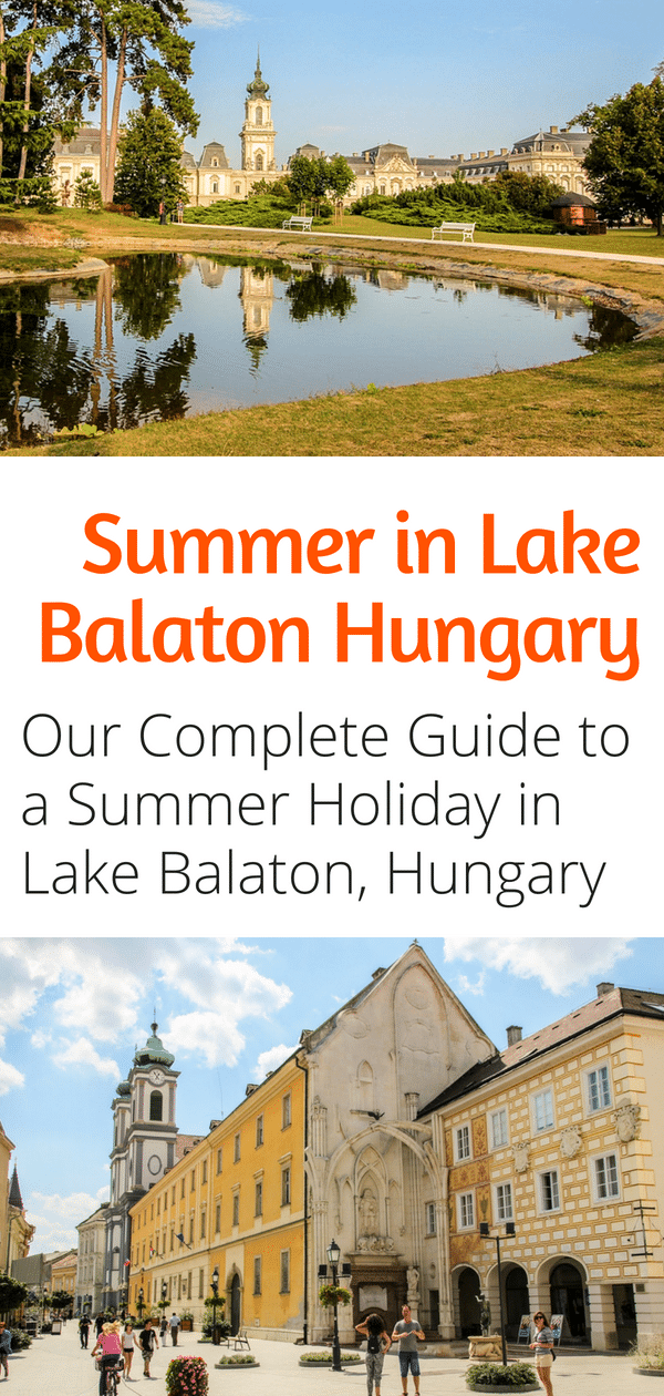Summer Guide to Lake Balaton Hungary - Historical landmarks, nature trails, and sports activities abound in Lake Balaton. Our guide will show you the best things to do in Lake Balaton this summer! #europe #travel #summer #summerfun #hungary
