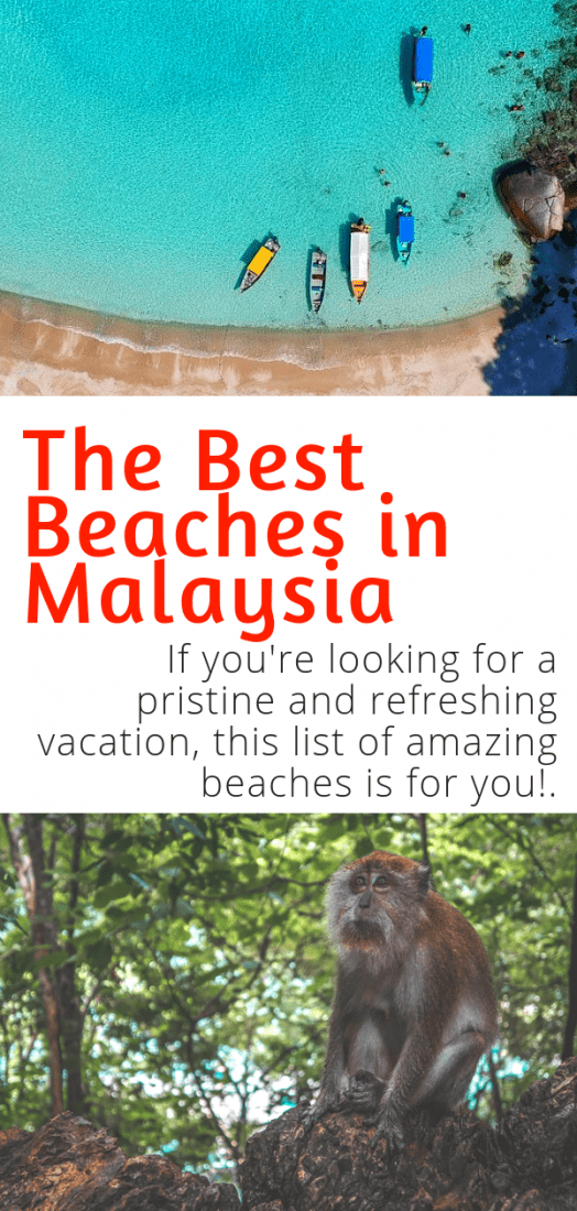 Best Beaches in Malaysia - Looking for the best beaches in Malaysia to relax and recover on? Look no further. Here are some of the best beaches in Asia for your next vacation! #bestbeachesintheworld #asia #malaysia #bestbeaches