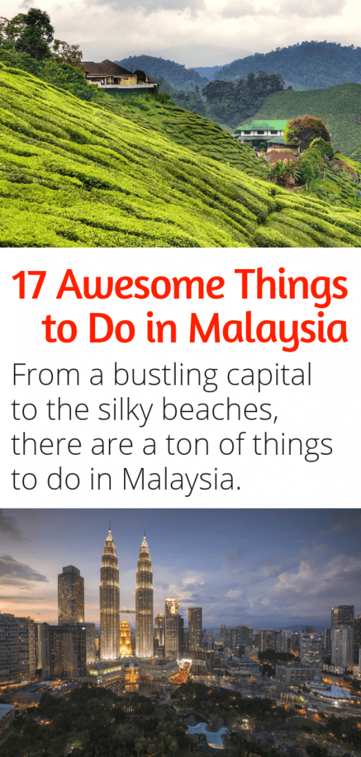 17 Awesome Things to Do in Malaysia - From its bustling capital city of Kuala Lumpur to silky and sultry beaches. Here are all the best things to do in Malaysia! #asia #travel #malaysia #kualalumpur #bestbeachesintheworld