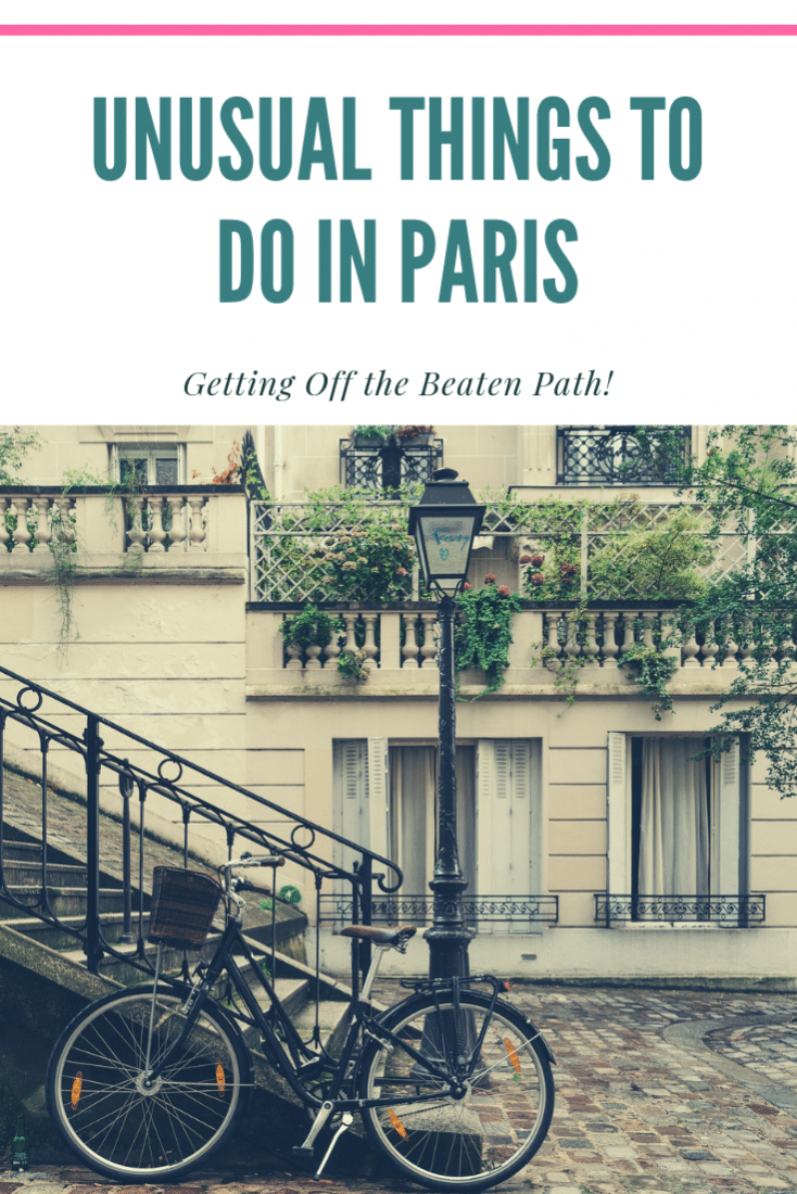 Unusual Things To Do In Paris France Off The Beaten Path
